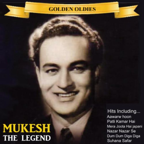 Indian Golden Oldies: Mukesh, ...