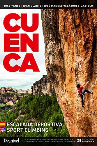 Cuenca escalada deportiva/ Sport Climbing por José Yáñez,José Manuel Velázquez-Gaztelu,Juan Olarte