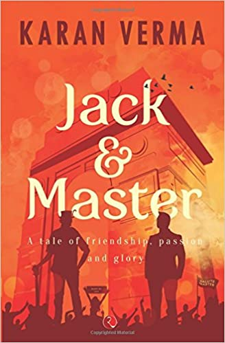 Jack & Master a Tale of Friendship, Passion and Glory