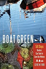 Boat Green: 50 Steps Boaters Can Take to Save Our Waters Kindle Edition
