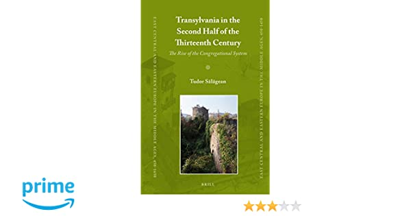 Transylvania in the Second Half of the Thirteenth Century: The Rise of the Congregational System