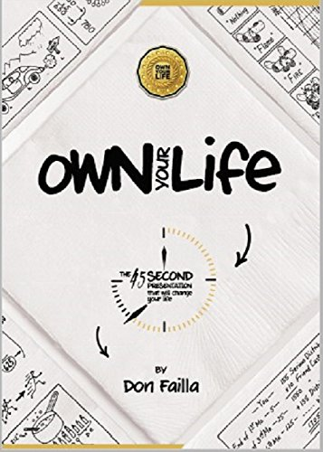 Amazon own your life the 45 second presentation that will amazon own your life the 45 second presentation that will change your life own your life 45 second presentation don failla ebook don failla kindle fandeluxe Choice Image