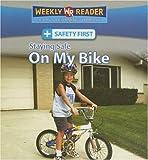 Staying Safe on My Bike, Joanne Mattern, 0836877942