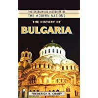 The History of Bulgaria (Greenwood Histories of the Modern Nations)