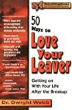 50 Ways to Love Your Leaver, Dwight Webb, 1886230226