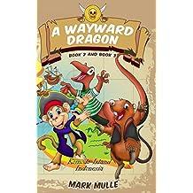 A Wayward Dragon, Book 2 and Book 3