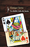 La doble vida de Jesús (Spanish Edition)