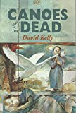 Front cover for the book Canoes of the Dead by David Kelly