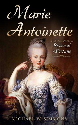 Marie Antoinette: Reversal Of Fortune