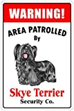 Warning Area Patrolled By Skye Terrier Dog Sign Aluminum Metal Signs 12 X 18 in.