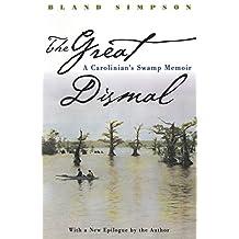 Great Dismal: A Carolinian's Swamp Memoir