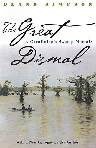 The Great Dismal: A Carolinian's Swamp Memoir (Chapel Hill Books)
