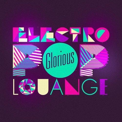 glorious electro pop louange