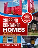 Shipping Container Homes: How to Build a Shipping