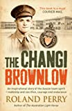 The Changi Brownlow by Roland Perry front cover
