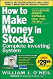 William J. O'Neil: How to Make Money in Stocks Complete Investing System : Your Ultimate Guide to Winning in Good Times and Bad! [With DVD] (Paperback); 2010 Edition