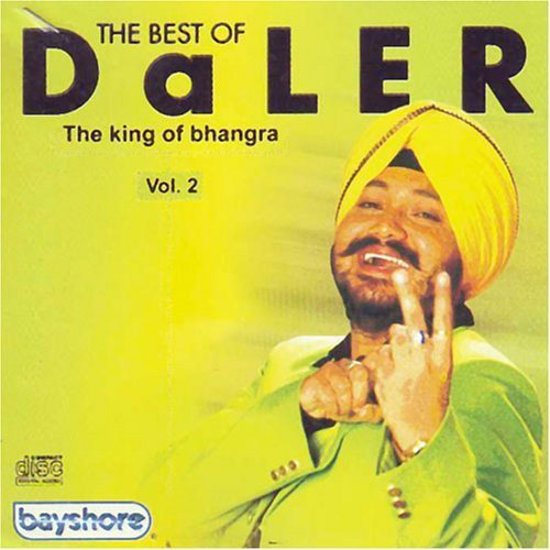 The best of daler the king of bhangra vol-2 by Daler mehndi (2005-08-05)