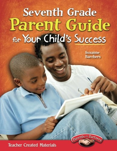 Seventh Grade Parent Guide for Your Child's Success (Building School and Home Connections)