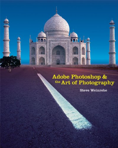 Adobe Photoshop and the Art of Photography: A Comprehensive Introduction (Adobe Creative Suite) Adobe Photoshop Art