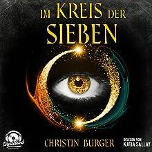 Im Kreis der Sieben 1 Hörbuch von Christin Burger Gesprochen von: Katja Sallay