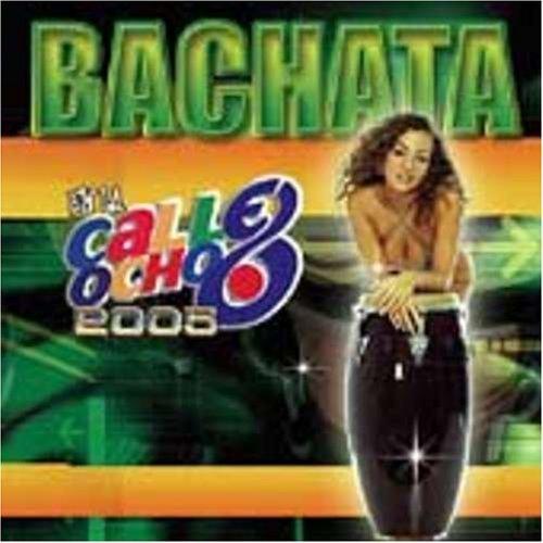 Bachata En La Calle Ocho 2005 by Bachata En La Calle Ocho ()