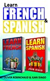 Learn French & Learn Spanish: 2 Books in 1!  A Fast and Easy Guide for Beginners to Learn Conversational French &  A Fast and Easy Guide for Beginners ... (learning language, foreign language,)