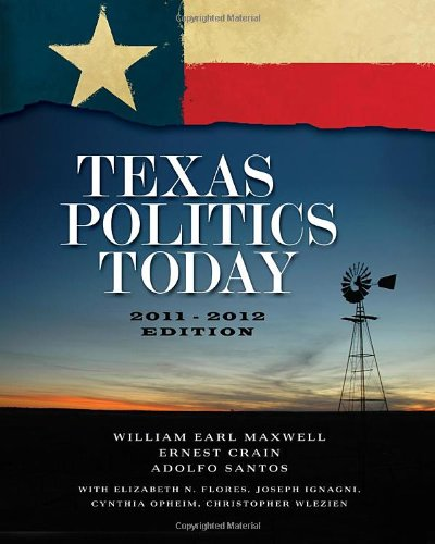 Texas Politics Today, 2011-2012 Edition