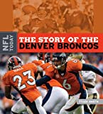 The Story of the Denver Broncos, Tyler Omoth, 1583417540