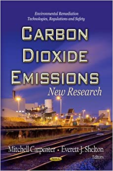 CARBON DIOXIDE EMISSIONS NEW R (Environemental Remediation Technologies, Regulations and Safety)