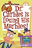 Dr. Carbles Is Losing His Marbles!, Dan Gutman, 0061234788