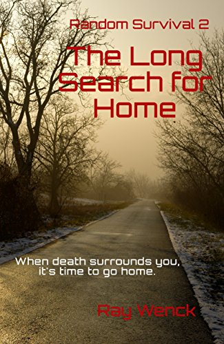 The Long Search For Home (Random Survival Book 2) by [Wenck, Ray]