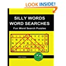Silly Words Word Searches:  Fun Word Search Puzzles