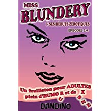 MISS BLUNDERY - PROLOGUE (épisodes 1-4) (French Edition)