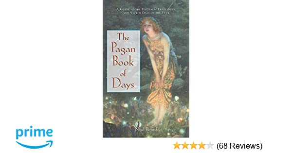 The pagan book of days a guide to the festivals traditions and the pagan book of days a guide to the festivals traditions and sacred days of the year nigel pennick 9780892818679 amazon books fandeluxe Gallery