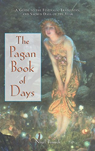 The Pagan Book of Days: A Guide to the Festivals, Traditions, and Sacred Days of the Year (Calendar Wicca)