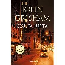 Causa justa / The Street Lawyer (Spanish Edition)