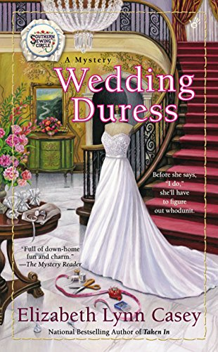 Wedding Duress (Southern Sewing Circle Mystery Book 10)