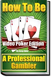 How to be a Professional Gambler: Video Poker Edition