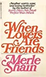 When Lovers Are Friends, Merle Shain, 0553344722