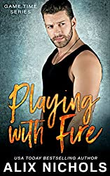 Playing with Fire: A Single Dad and Nanny Romance (Game Time Book 1)