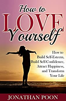 how to love yourself and have self confidence