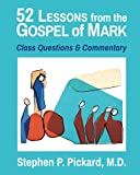 img - for 52 Lessons from the Gospel of Mark: Class Questions and Commentary book / textbook / text book