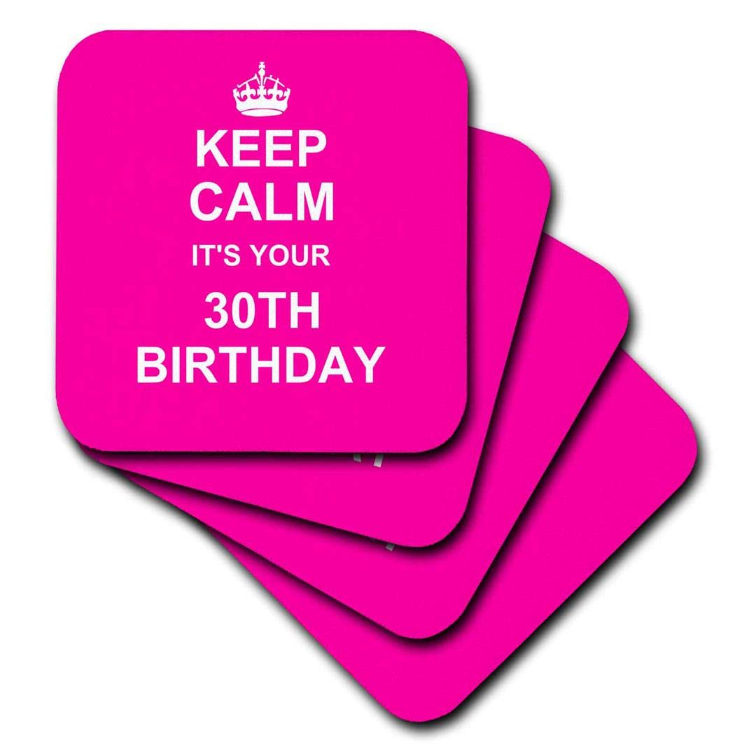 934cd2b0 3dRose CST_157661_1 Keep Calm Its Your 30Th Birthday Hot Pink Girly Girls  Fun Stay Calm and Carry on About Turning 30 Soft Coasters, Set of 4:  Amazon.in: ...