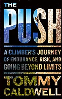 Book Cover: The Push: A Climber's Journey of Endurance, Risk, and Going Beyond Limits