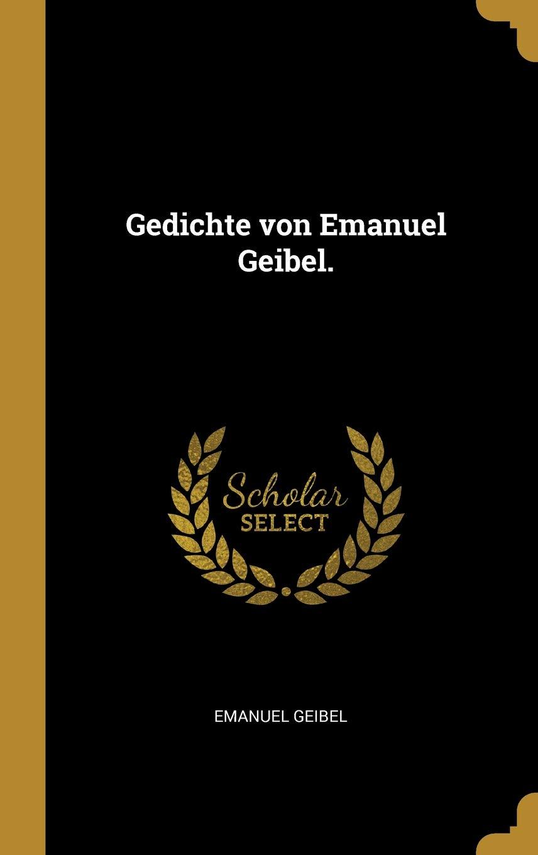 Gedichte Von Emanuel Geibel German Edition Emanuel