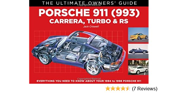 Porsche 911 (993): Carrera, Turbo & RS (The Ultimate Owners Guide): Jack Criswell: 9781906712068: Amazon.com: Books