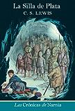 La silla de plata: The Silver Chair (The Chronicles of Narnia nº 6) (Spanish Edition)