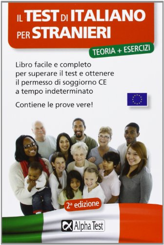 Il test di italiano per stranieri. Libro facile e completo ...