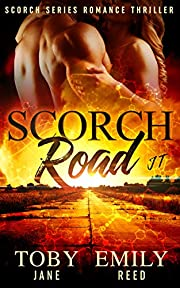 Scorch Road (Scorch Series Romance Thriller Book 1)