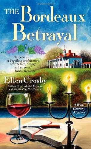 Read Online The Bordeaux Betrayal: A Wine Country Mystery (Wine Country Mysteries) pdf epub